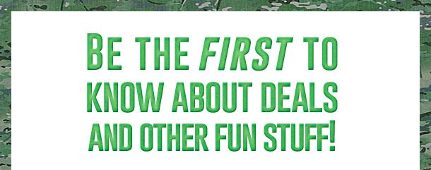 Be the first to know about deals and other fun stuff